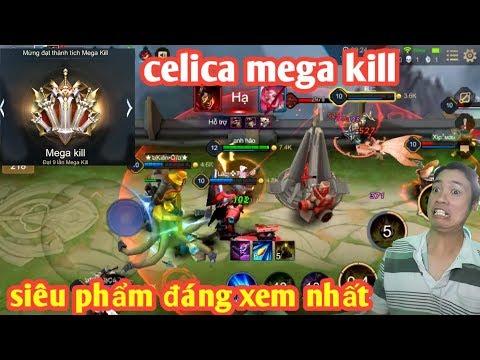 Liên Quân _ Tuyệt Phẩm Mega Kill Cực Hay Của Celica   Bắn Team Bạn Chạy Mất Dép