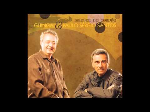 Guinga e Paulo Sérgio Santos - Saudade do Cordão [2009]