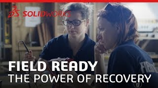 Born to Design - The Power of Recovery - Field Ready - SOLIDWORKS