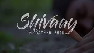 Shivaay feat !! Sameer Khan | Shivaay | A Style Shot
