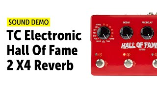 TC Electronic Hall Of Fame 2 X4 Reverb - Sound Demo (no talking)