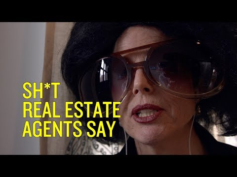 Sh*t Real Estate Agents Say