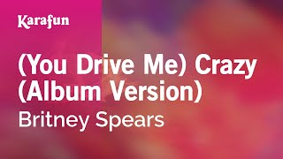 Karaoke (You Drive Me) Crazy ((Album Version)) - Britney Spears *