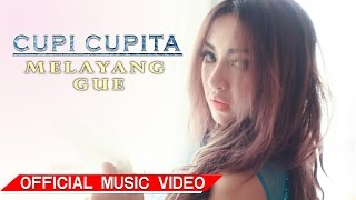 Repeat youtube video Cupi Cupita - Melayang Gue [Official Music Video HD]