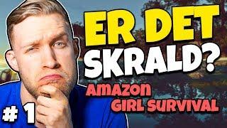 ER DET SKRALD? #1: Girl Amazon Survival