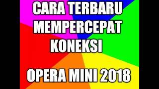 Gambar cover Cara Terbaru Mempercepat Koneksi Opera Mini 2019