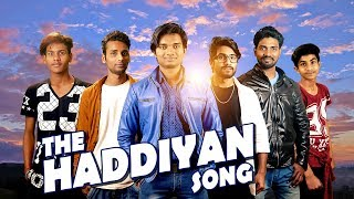 The Haddiyan Song | Sachin & Karan | Latest Hindi Song 2018 | Pakau TV Channel