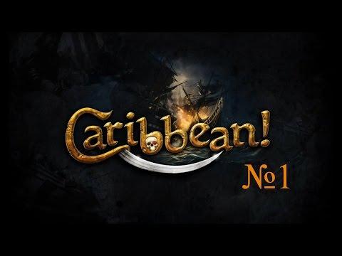 Огнем и мечом 2 на Карибы(Caribbean!) | Часть 1 - Джек Вырви Глаз