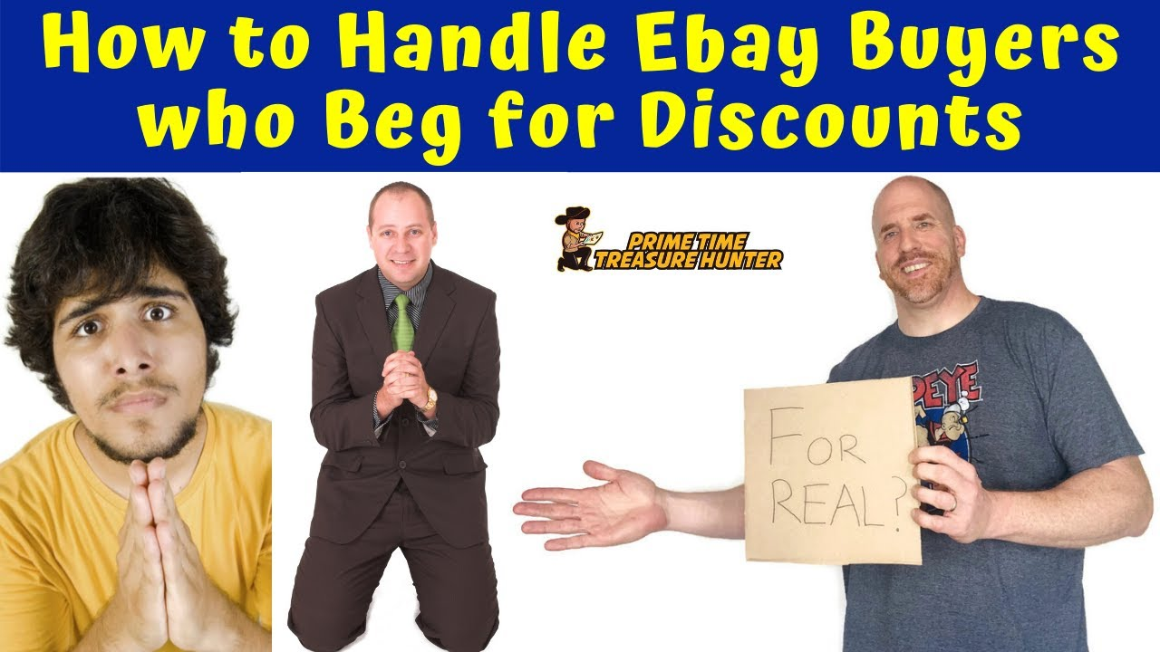 How to Handle eBay Buyers who Beg for Discounts