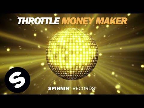Throttle - Money Maker (Club Edit)