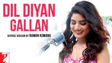 Dil Diyan Gallan | Reprise Version | Raman Romana | Vishal & Shekhar, Irshad Kamil | Tiger Zinda Hai
