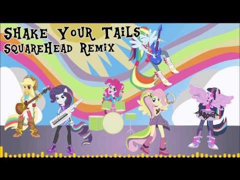 Equestria Girls Rainbow Rocks - Shake Your Tails (SquareHead Remix)