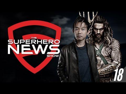 Superhero News #18: James Wan Directing Aquaman!