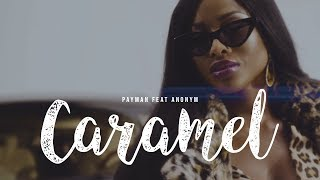 Payman feat. Anonym - Caramel ( Official Video )