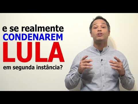 e se condenarem Lula?