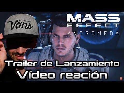 Trailer de Lanzamiento Mass Effect Andrómeda / Vídeo Reacción