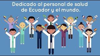 Día Mundial de la Salud 2020: dedicado al personal de salud de Ecuador y el mundo.