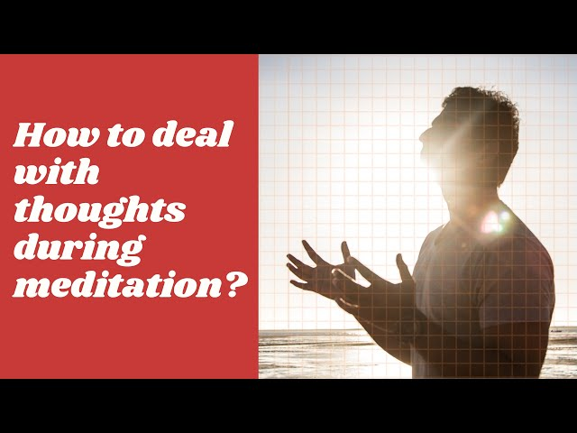 How to Deal with Thoughts in Meditation | Dhyanse