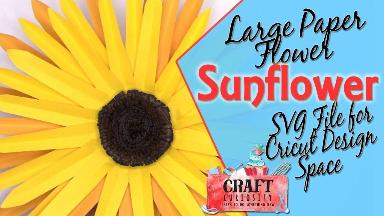 Large Paper Flower Sunflower Cricut Design Space SVG File