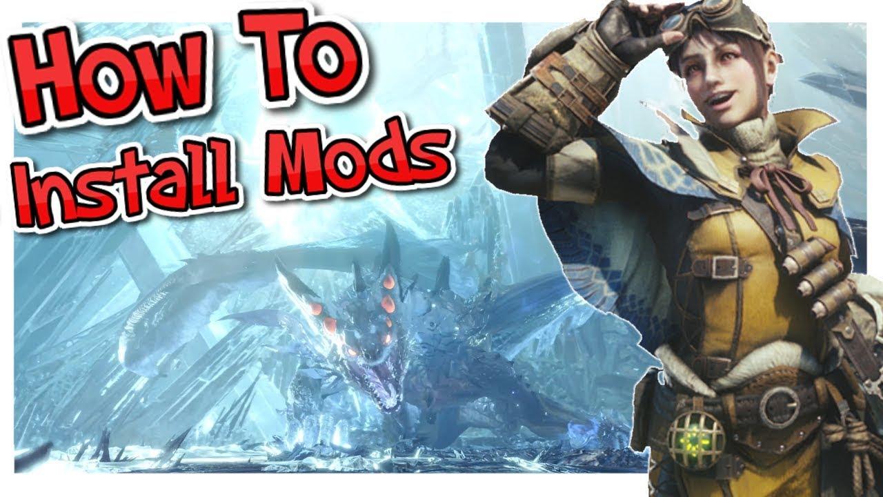 How To Install Monster Hunter World Mods Tutorial