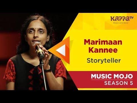 Marimaan Kannee Storyteller Music Mojo Season 5 Kappa Tv