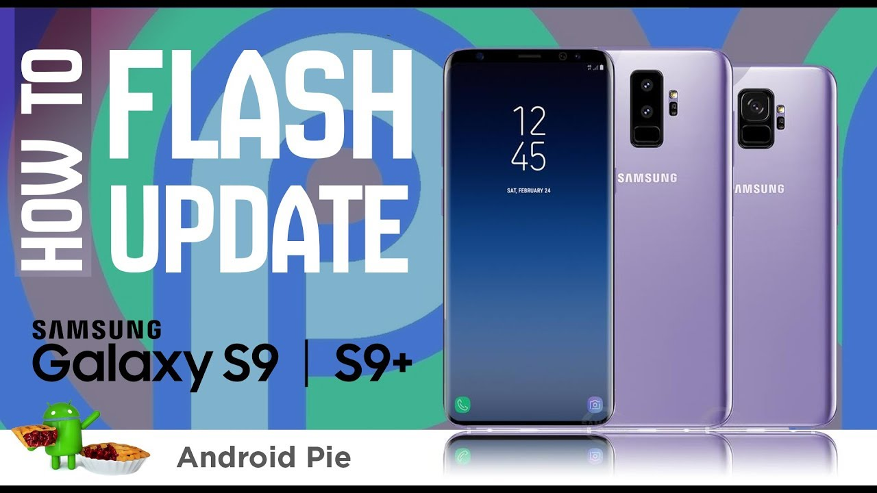 ANDROID 9 0 PIE: HOW TO INSTALL STOCK FIRMWARE ON SAMSUNG GALAXY S9 | S9+