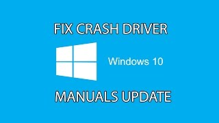 Windows 10 filter Update Manuals - Fix crash driver on windows 10