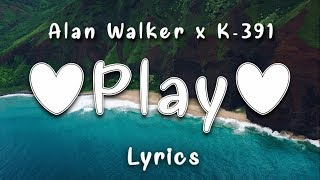 Alan Walker, K-391 ‒ Play (Lyrics) ft. Tungevaag, Mangoo
