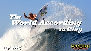 Clay Marzo | The World According to Clay - EP105