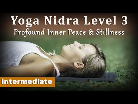 Yoga Nidra Level 3: Profound Inner Peace and Stillness (Intermediate)