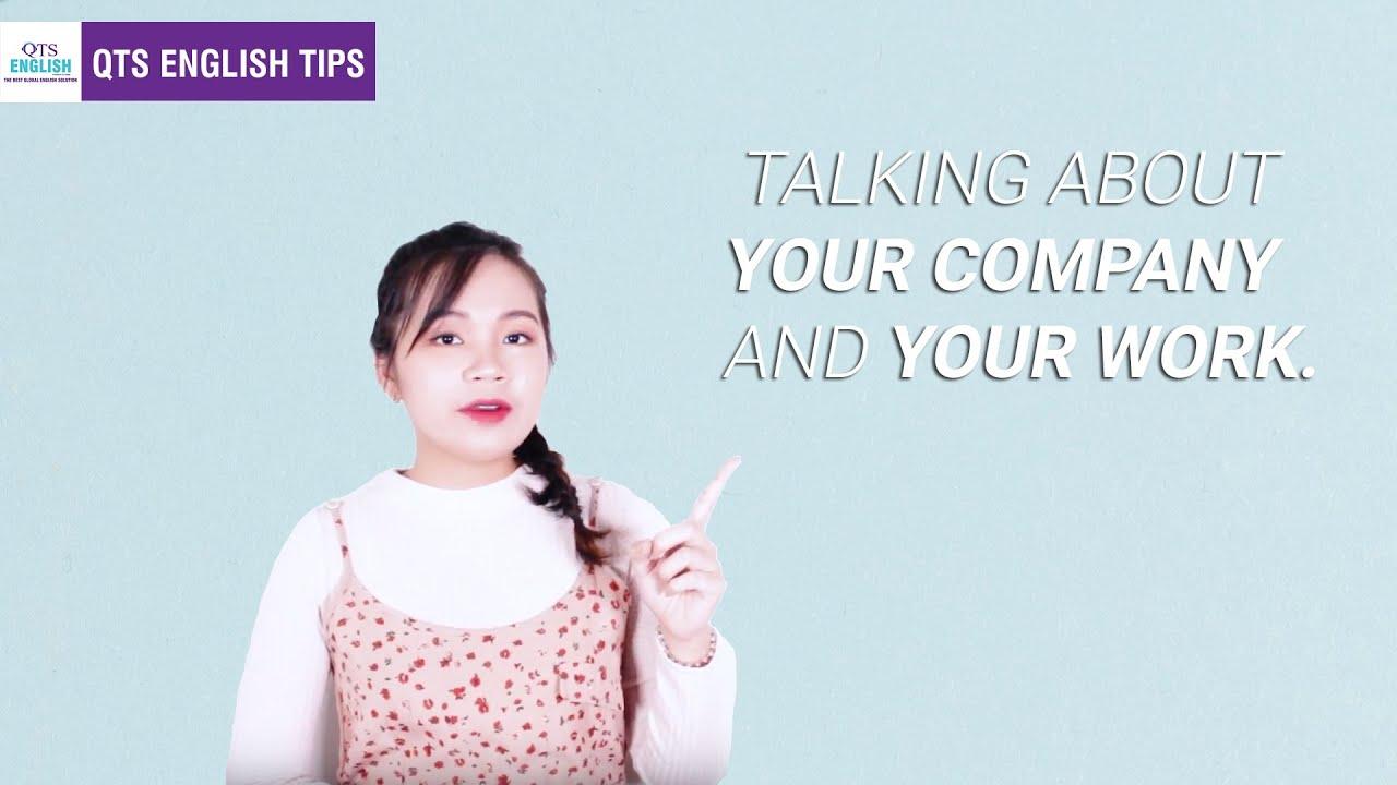 Giới Thiệu Công Ty Và Công Việc Bằng Tiếng Anh – QTS English Tips #6