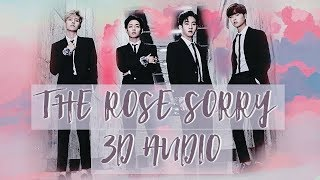 The Rose (더 로즈) - Sorry [3D AUDIO]
