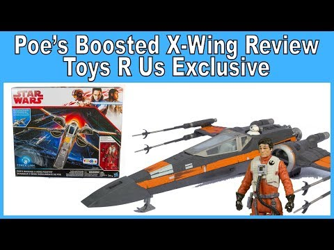 Star Wars The Last Jedi Poe Dameron's Boosted X-Wing Review - Toys R Us Exclusive