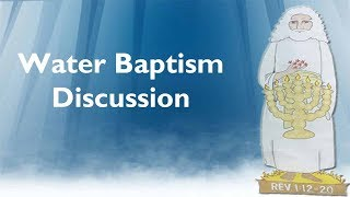 Water Baptism Discussion