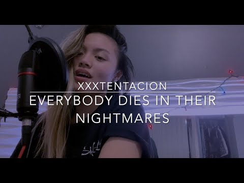 Everybody Dies In Their Nightmares - XXXTENTACION (cover)