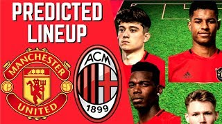 PREDICTED LINEUP - MANCHESTER UNITED VS AC MILAN - PRESEASON ICC TOUR 2019!