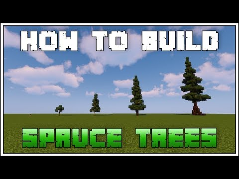 HOW TO BUILD CUSTOM TREES IN MINECRAFT ► SPRUCE