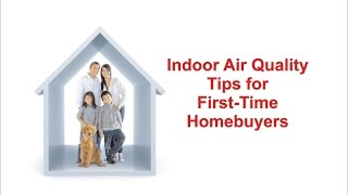 Indoor Air Quality Tips for First-Time Homebuyers