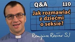 Jak rozmawiać z dziećmi o seksie? [Q&A#110] Remigiusz Recław SJ