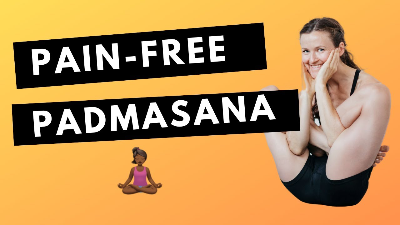 Padmasana 50 Secrets To A Pain Free Lotus Pose
