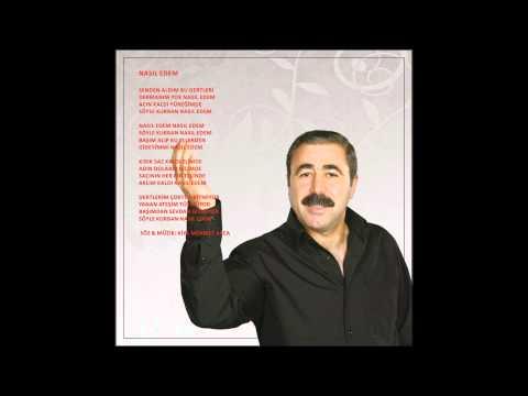 Kiya Mehmet Akça - Nasıl Edem (Deka Müzik)