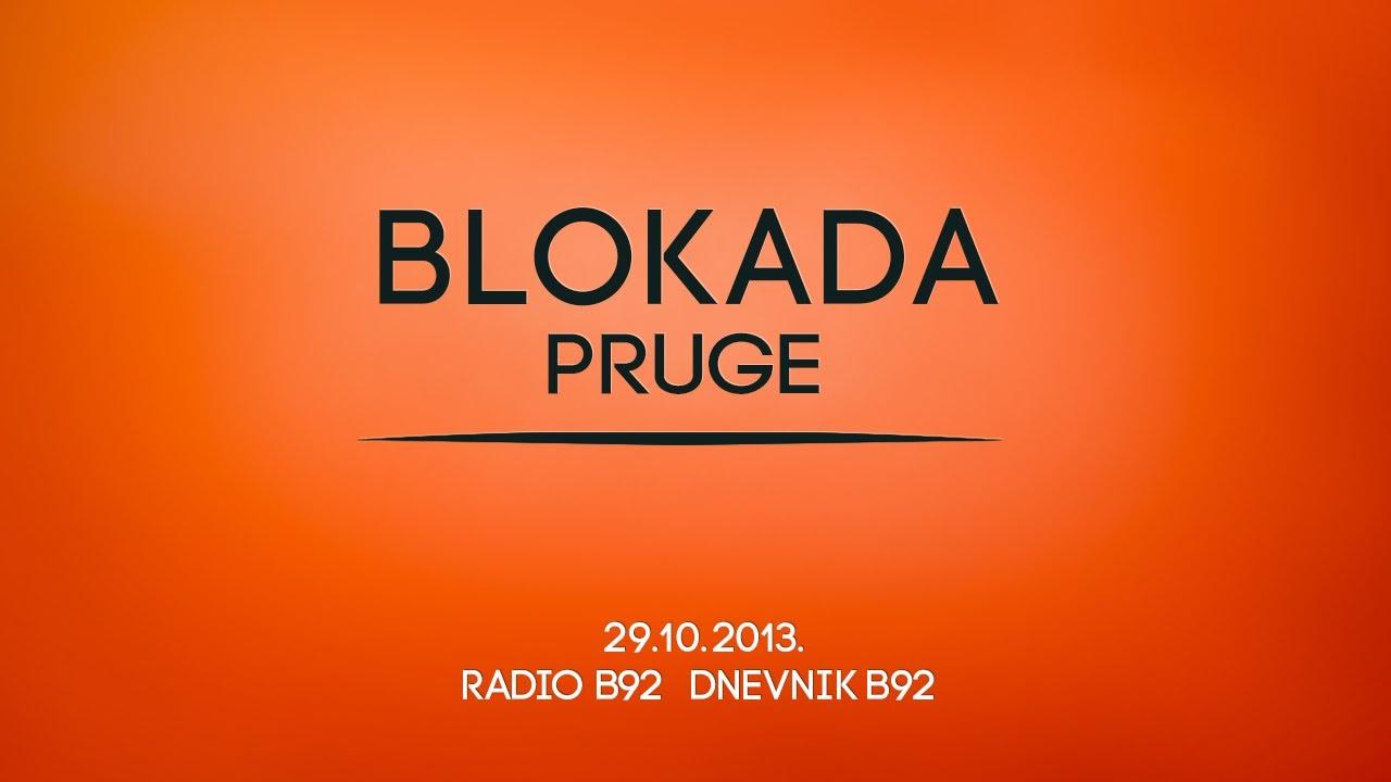 29 10 2013 Radio B92 Dnevnik U 17 Blokada Pruge Youtube