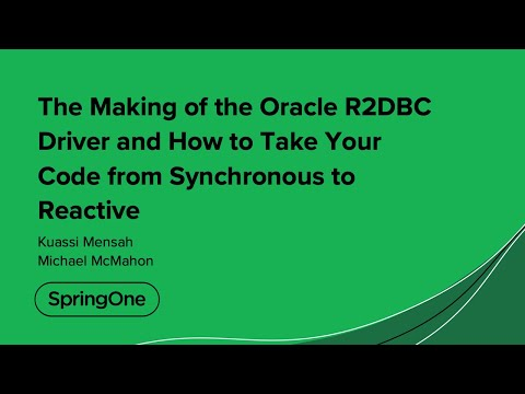 The Making of the Oracle R2DBC Driver and How to Take Your Code from Synchronous to Reactive