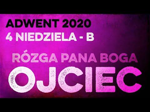 Rózga Pana Boga (Ojciec): Daję Słowo - 4. niedziela Adwentu B - 20 XII 2020