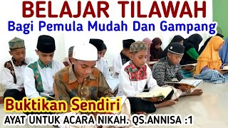 Download BELAJAR TILAWAH BAGI PEMULA//QS.ANNISA:1-PERSIAPAN BUAT ACARA NIKAH//MUDAH&RAKTIS//VOL1. BAYATI NAWA