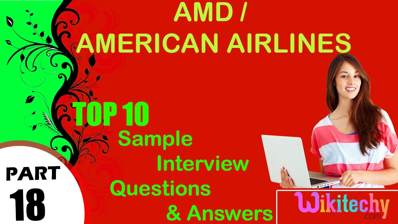 amd american airlines top most interview questions and answers amd american airlines top most interview questions and answers for freshers experienced