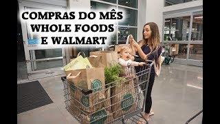 COMPRAS DO MÊS/ QUANTO GASTAMOS/WHOLE FOODS E WALMART