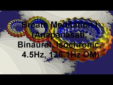 Breath Meditation I (Anapanasati, Binaural, Isochronic, 4.5Hz, 136.1Hz OM)