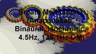 Breath Meditation I (Anapanasati, Binaural, Isochronic, 4.5Hz, 136.1Hz OM)
