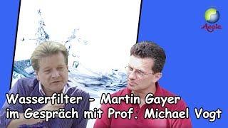 Wasserfilter - Martin Gayer im Gespräch mit Michael Vogt
